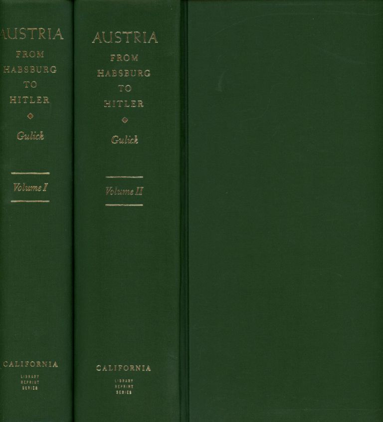 Austria: From Habsburg to Hitler, 2 vols.--Volume I: Labor's Workshop...