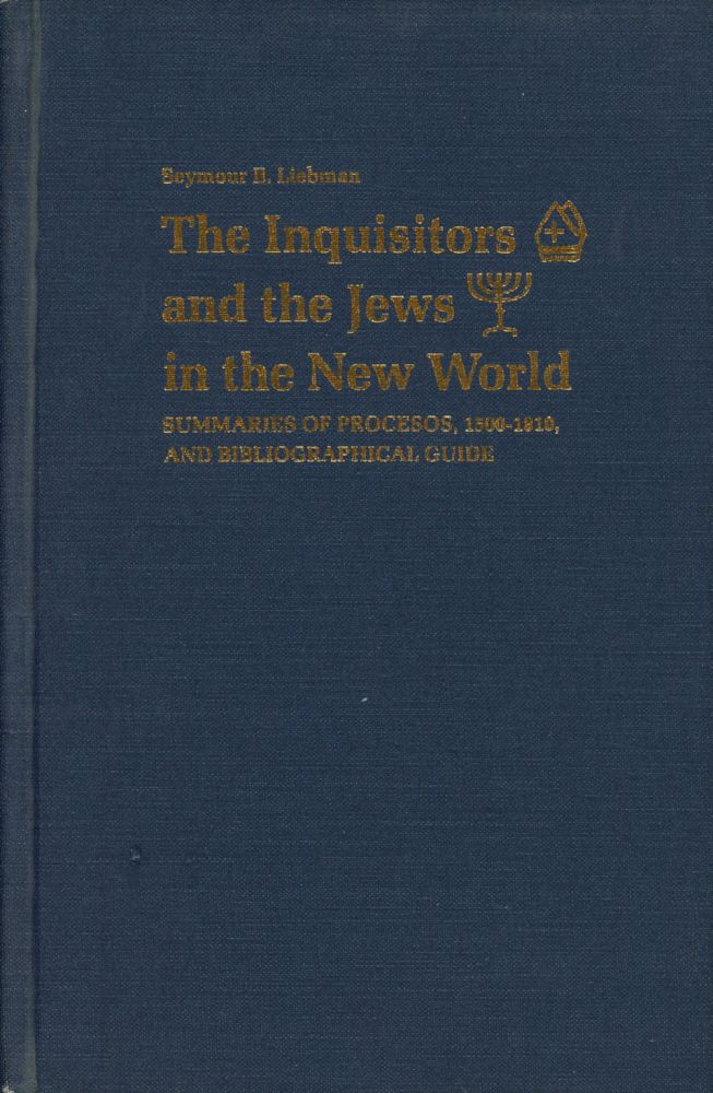 The Inquisitors and the Jews in the New World: Summaries...