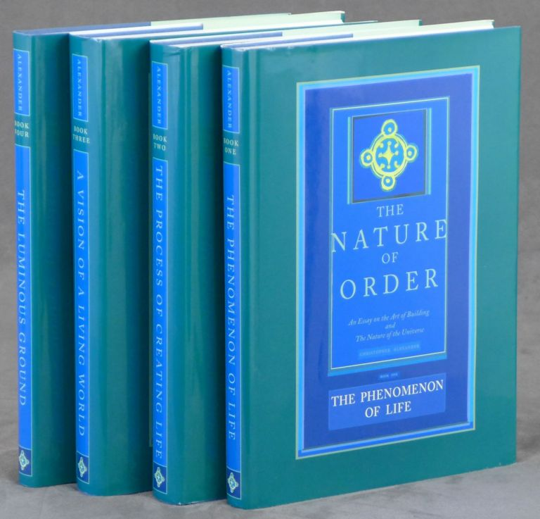 the nature of order an essay on the art of building and the  the nature of order an essay on the art of