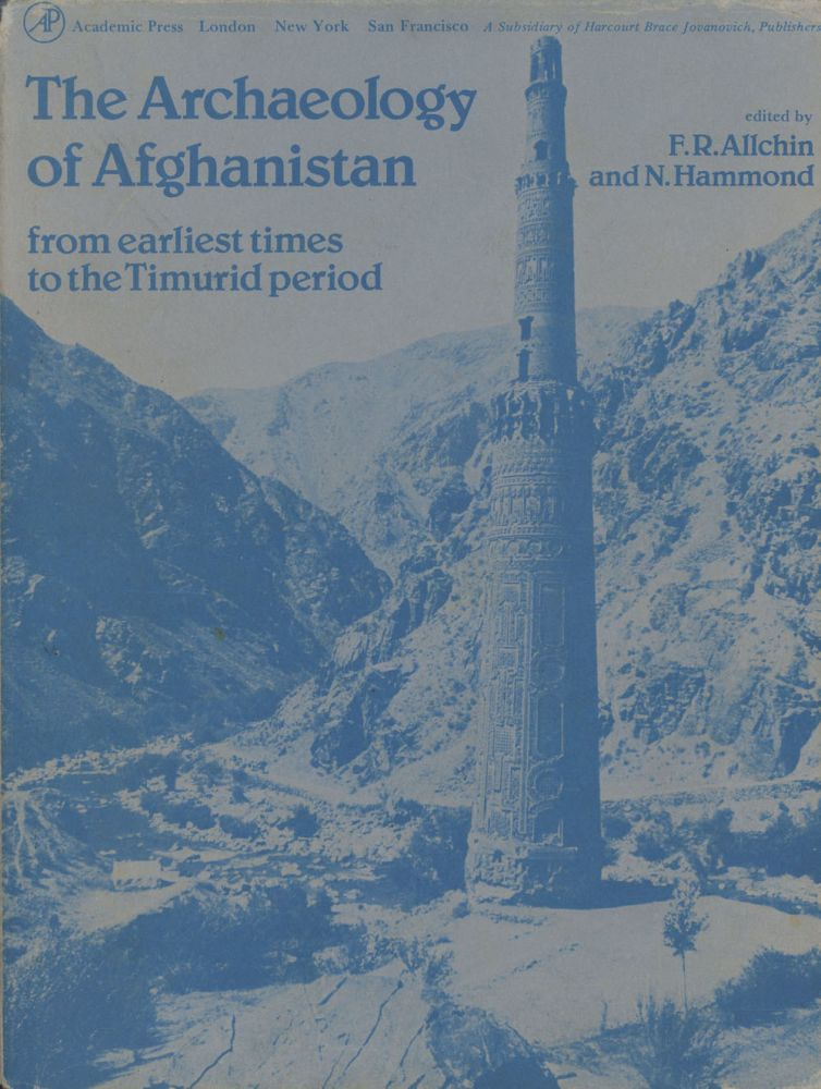 The Archaeology of Afghanistan: From Earliest Times to the Timurid...