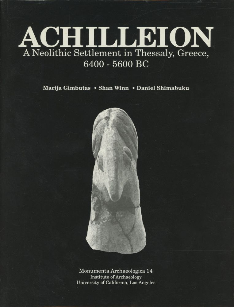 Achilleion: A Neolithic Settlement in Thessaly, Greece, 6400-5600 BC; (Monumenta...