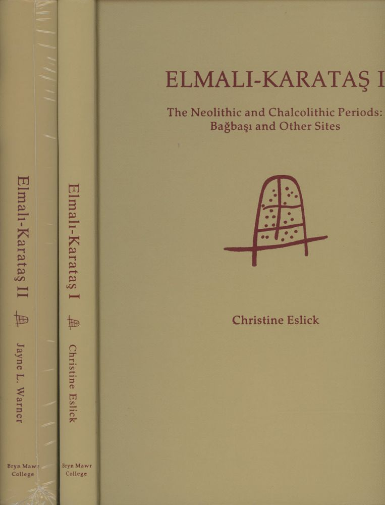Elmali-Karatas, 2 vols.--Vol. I: The Neolithic and Chalcolithic Periods, Bagbasi...
