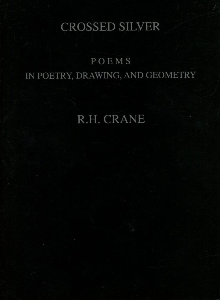 Crossed Silver: Poems in Poetry, Drawing, and Geometry