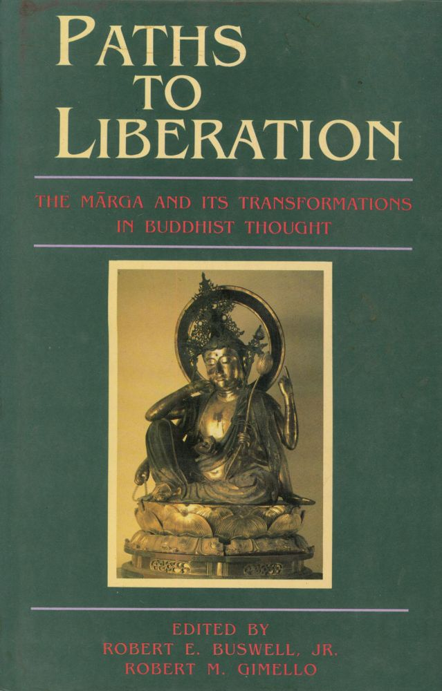 Paths to Liberation: The Marga and Its Transformations in Buddhist...