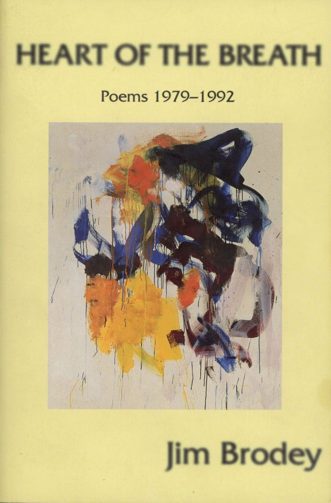 Heart of the Breath: Poems, 1979-1992. Jim Brodey, ed. Clark Coolidge, pref John Godfrey.