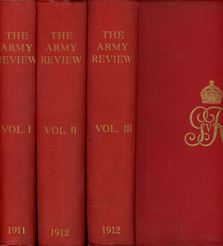 The Army Review, 3 vols.--Volume I: July-October 1911, Volume II: January-April 1912, & Volume II: July-October 1912; Published Under the Direction of the Chief of the Imperial General Staff. C. F. Close, F. R. C. Carleton, Charles Harris, Et. Al.