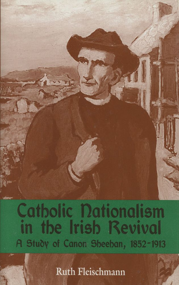 Catholic Nationalism in the Irish Revival: A Study of Canon...