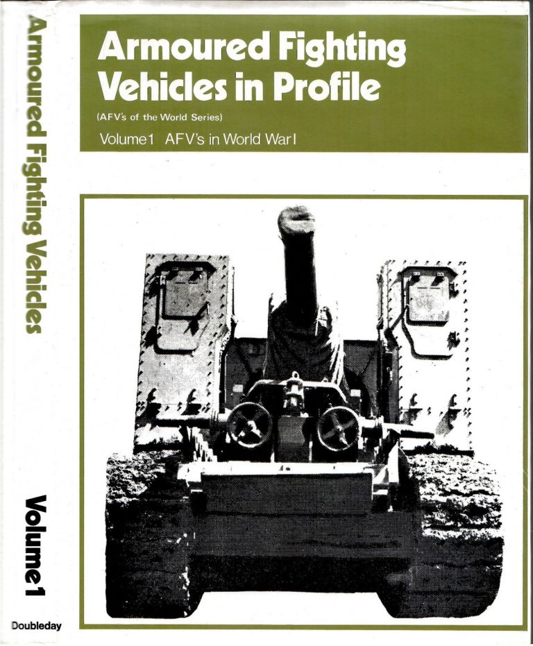 Armoured Fighting Vehicles in Profule: Vol 1: AFV's in World War I (Vol 1 Only). Duncan Crow.