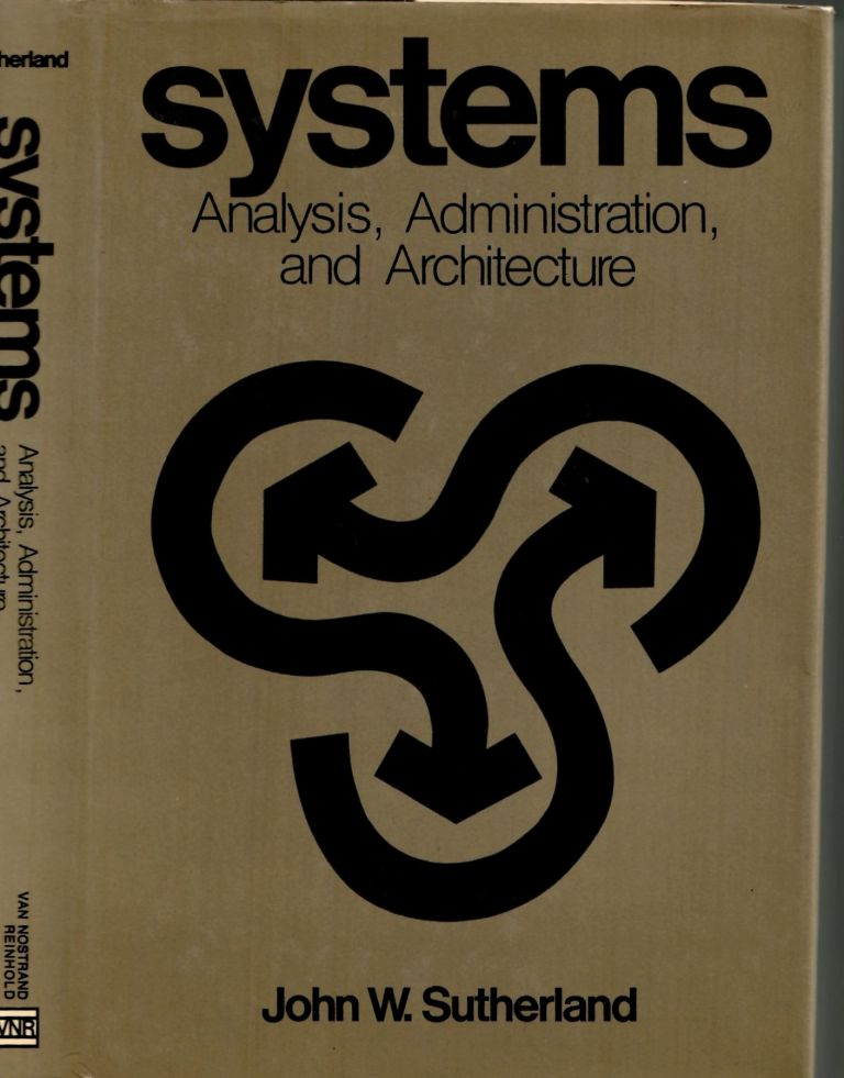 Systems: Analysis, Administration, and Architecture. John W. Sutherland.