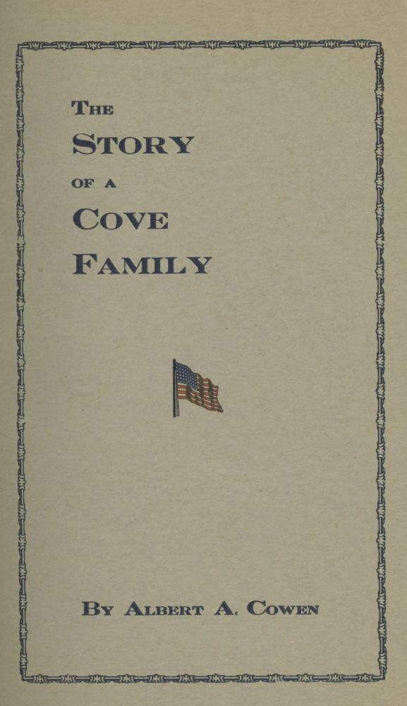 The Story of a Cove Family. Albert A. Cowen.