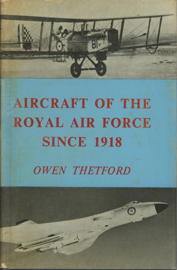 Aircraft of the Royal Air Force Since 1918. Owen Thetford.