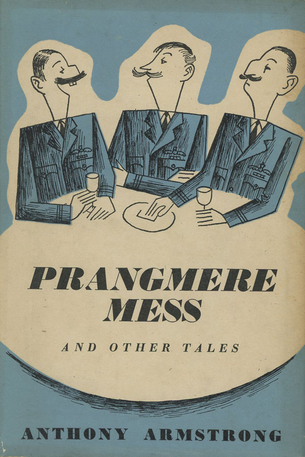 Prangmere Mess and Other Tales. Anthony Armstrong.