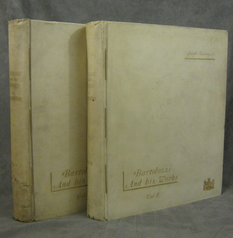 Bartolozzi and His Works, A Biographical and Descriptive Account of the Life and Career of Francesco Bartolozzi, R.A.; 2 Vols. Andrew W. Tuer, Francesco Bartolozzi, Andrew White Tuer.