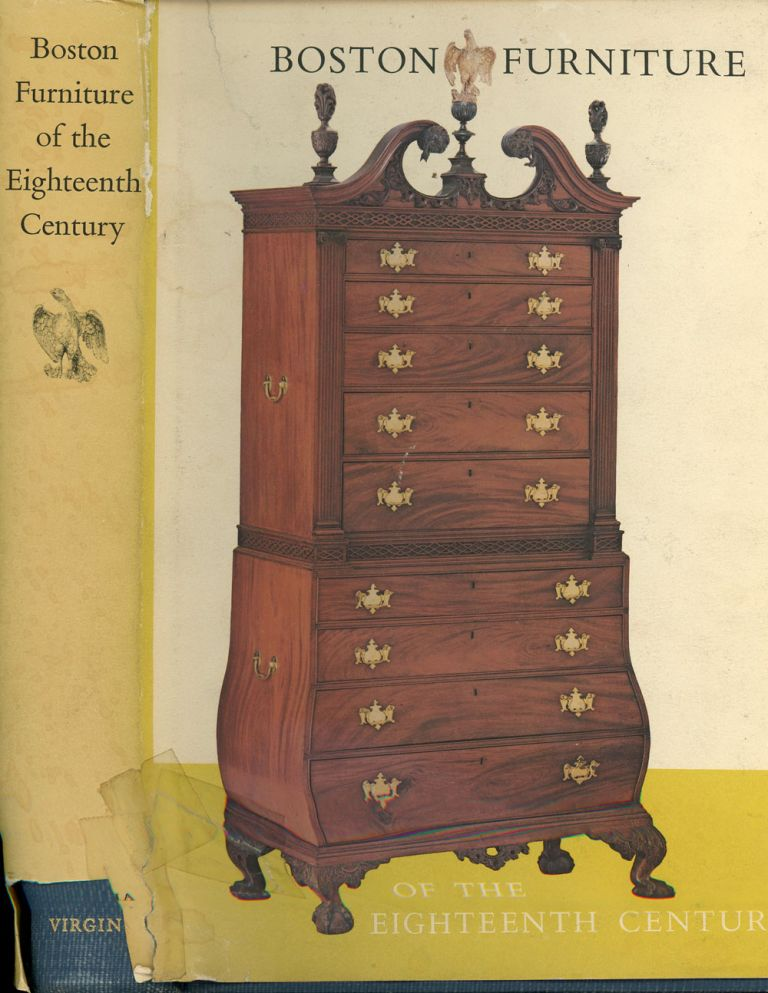 Boston Furniture of the Eighteenth Century, A Conference Held by the Colonial Society of Massachusetts 11 and 12 May 1972. Walter Muir Whitehill.