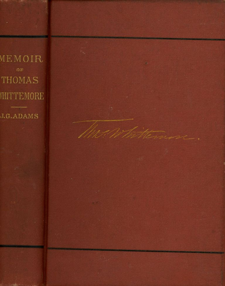 Memoir of Thomas Whittemore. John G. Adams.
