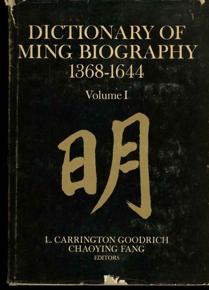 Dictionary of Ming Biography, 1368-1644: Volume I, A-L (This Volume...