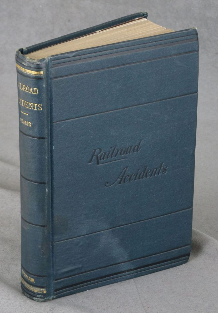 Notes on Railroad Accidents, Inscribed by Union Electric Signal Company President Edward Cunningham. Charles Francis Adams.