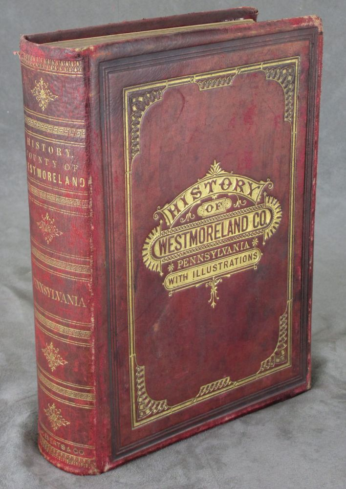History of the County of Westmoreland, Pennsylvania, with Biographical Sketches of Many of Its Pioneers and Prominent Men. George Dallas Albert.