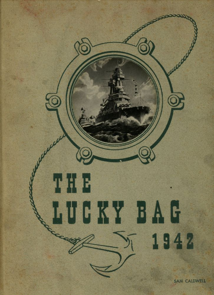 The 1942 Lucky Bag, The Annual of the Regiment of Midshipmen. Arey. Richard W., Robert G. Tower.