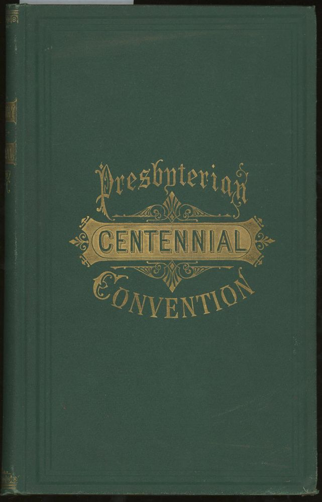 Centenary Memorial of the Planting and Growth of Presbyterianism in...