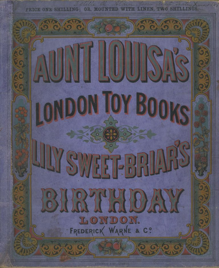Aunt Louisa's London Toy Books, Lily Sweet-Briar's Birthday. Kronheim and Co.