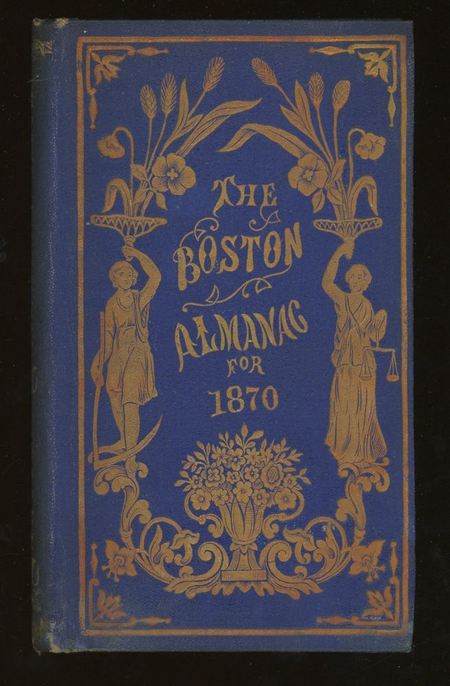 The Boston Almanac for the Year 1870. George Coolidge.