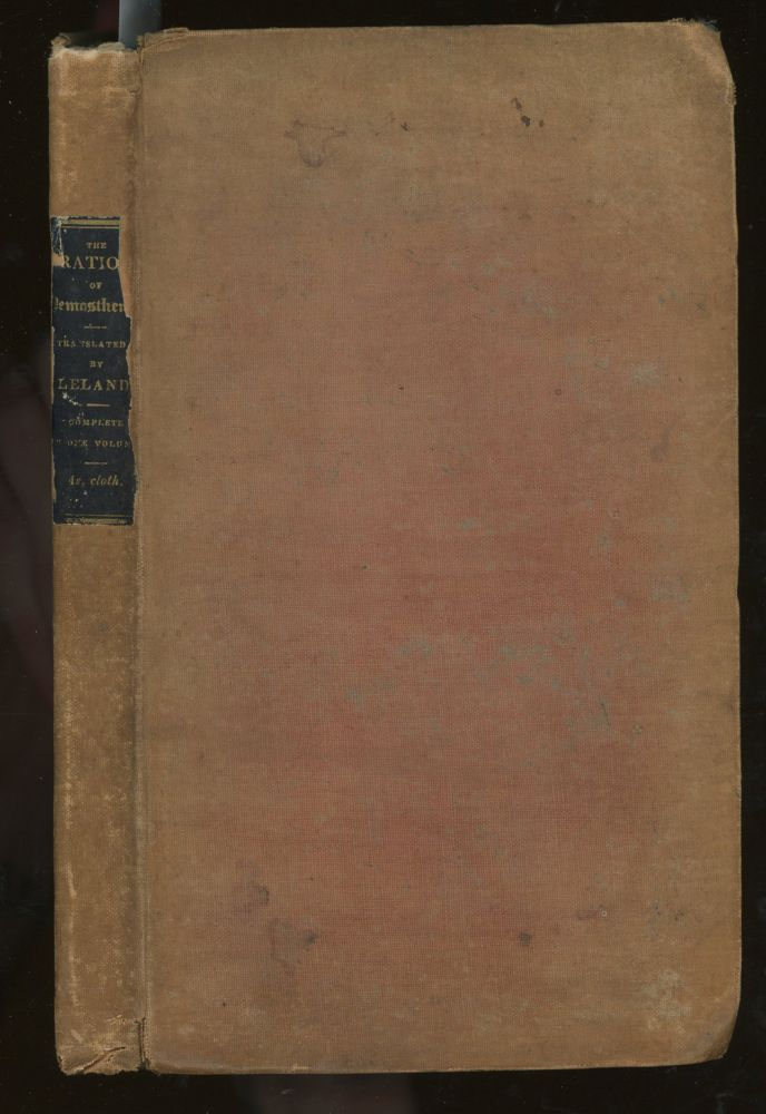 The Orations of Demosthenes, Pronounced to Excite the Athenians Against...