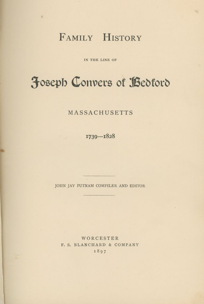 Family History In The Line Of Joseph Convers of Bedford...
