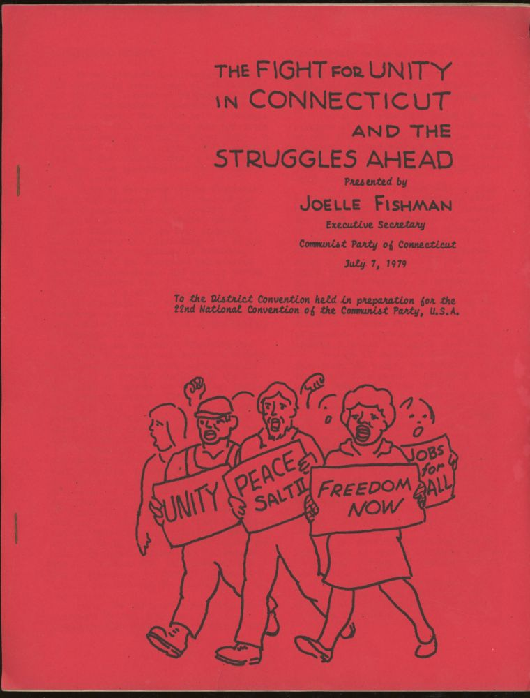 The Fight For Unity In Connecticut And The Struggles Ahead, Presented by Joelle Fishman, Executive Secretary, Communist Party of Connecticut, July 7, 1979. Joelle Fishman.