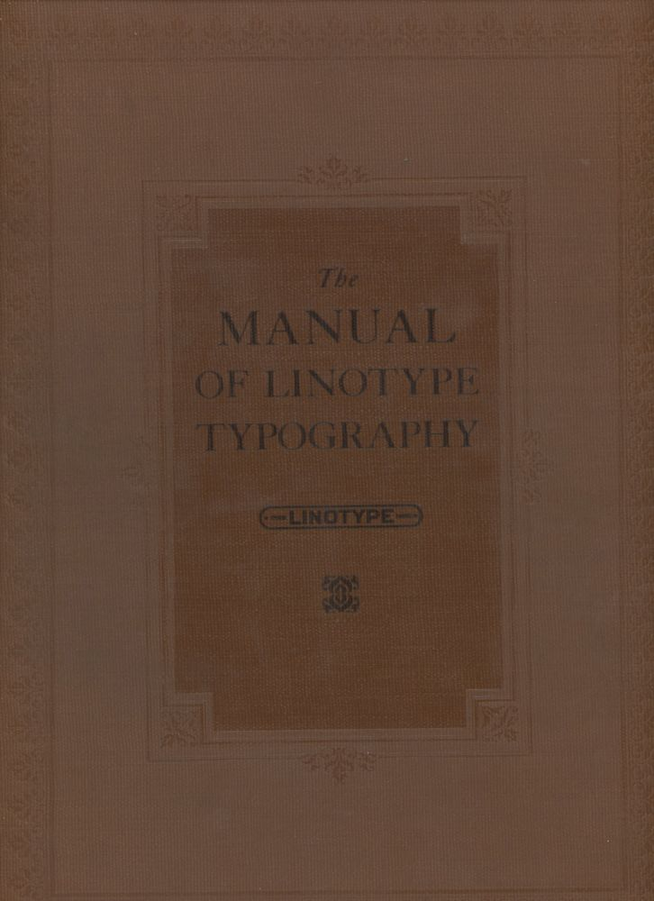 The Manual of Linotype Typography, Prepared To Aid Users and...