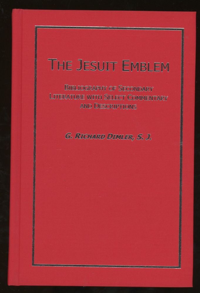 The Jesuit Emblem, Bibliography of Secondary Literature with Select Commentary and Descriptions (AMS Studies in the Emblem). G. Richard Dimler.