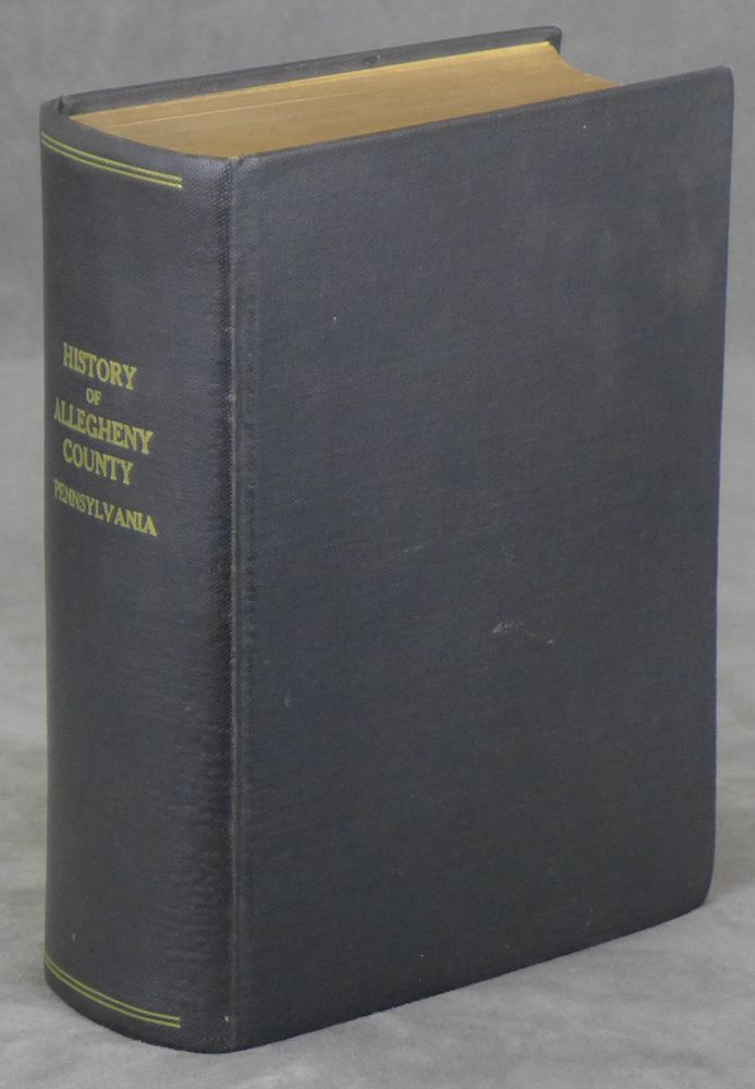 History of Allegheny County Pennsylvania, Two Parts Bound as One. A. Warner and Co.