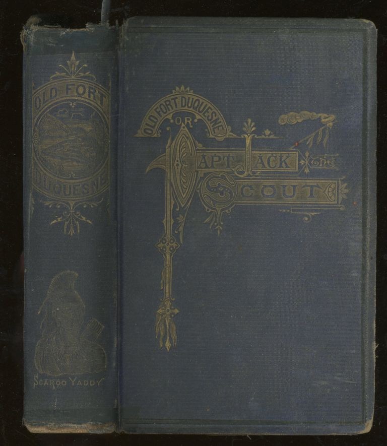 Old Fort Duquesne: Or, Captain Jack, The Scout, An Historical Novel. Charles McKnight.