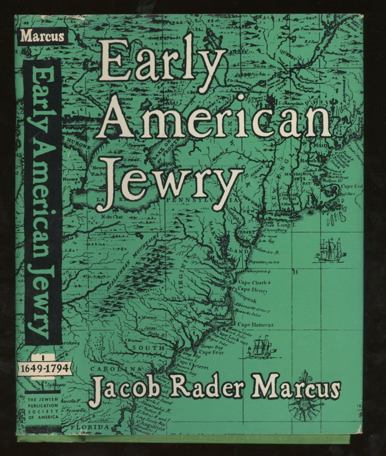 Early American Jewry, Volume I: The Jews of New York, New England, and Canada, 1649-1794 (This Volume ONLY). Jacob Rader Marcus.