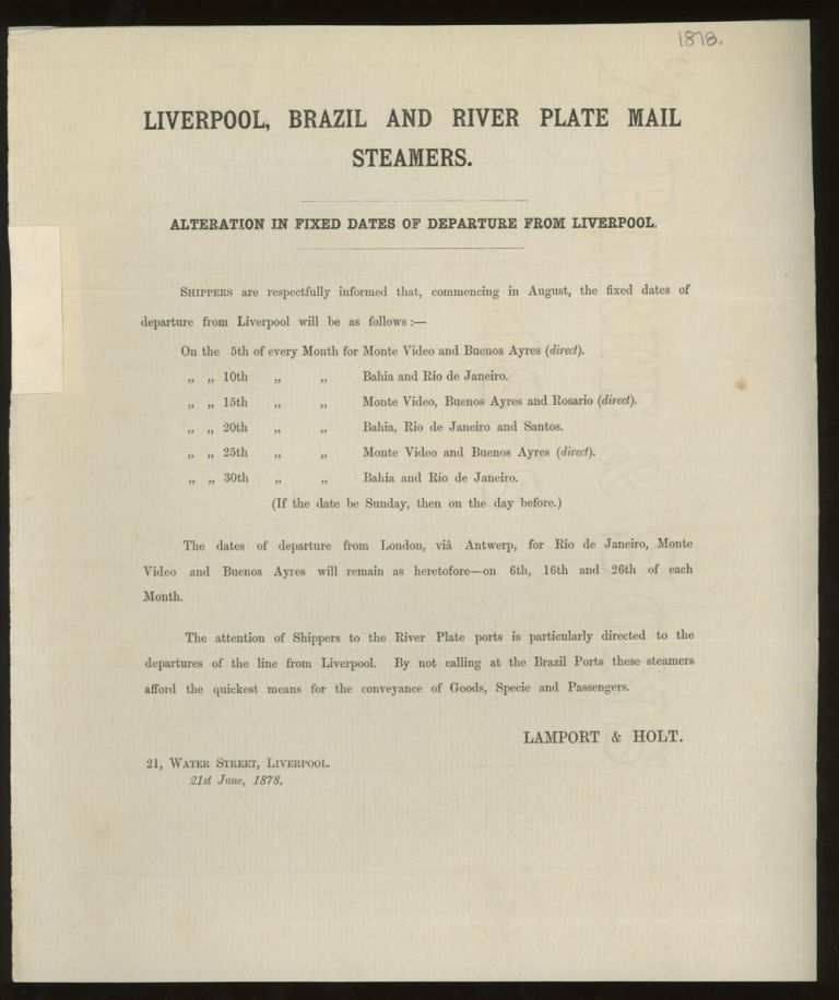 Lamport and Holt Liverpool, Brazil, and River Plate Mail Steamers Notice of Alteration in Dates of Departure From Liverpool to South American Ports, June 1878. Lamport and Holt.