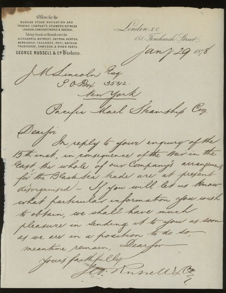 Russian Steam Navigation and Trading Company/ George Russell and Co. Letter of Transmittal Detailing Difficulties Caused by the Russo-Turkish War, Addressed to James M. Lincoln of the Pacific Mail Steamship Co. 1878. Russian Steam Navigation, Trading Company/ George Russell and Co.