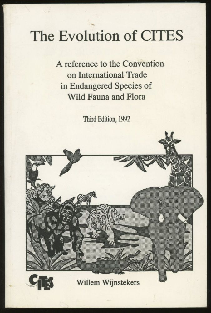 The Evolution of Cites: A Reference to the Convention on International Trade in Endangered Species of Wild Fauna and Flora. Willem Wijnstekers.