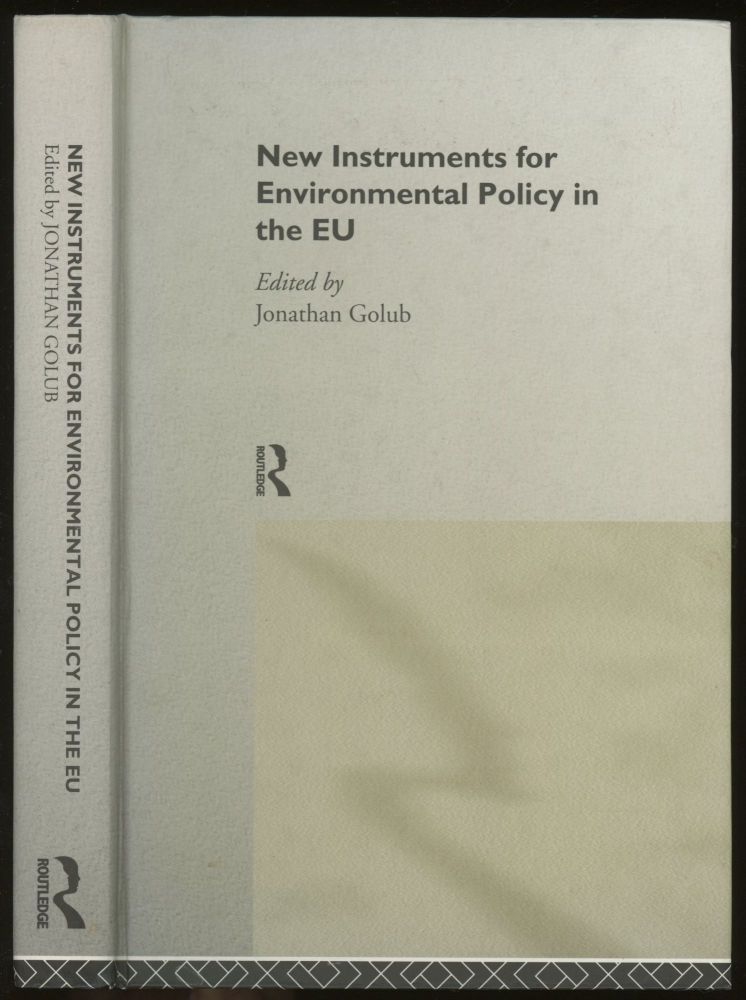 New Instruments for Environmental Policy in the EU. Jonathan Golub.