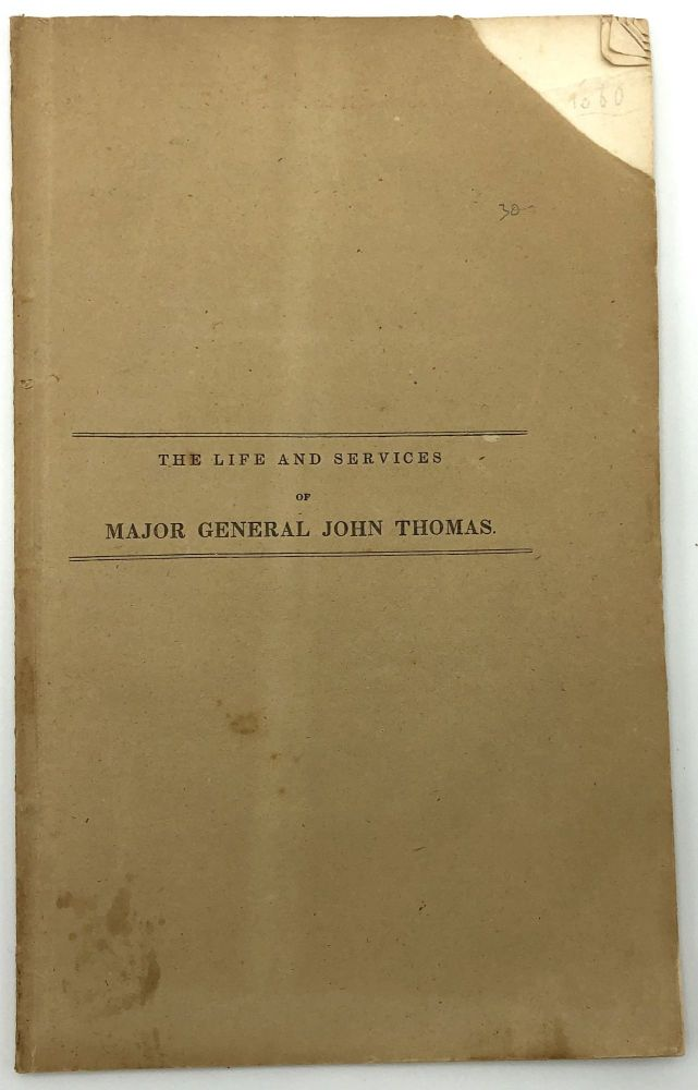 The Life and Services of Major General John Thomas. Charles Coffin.