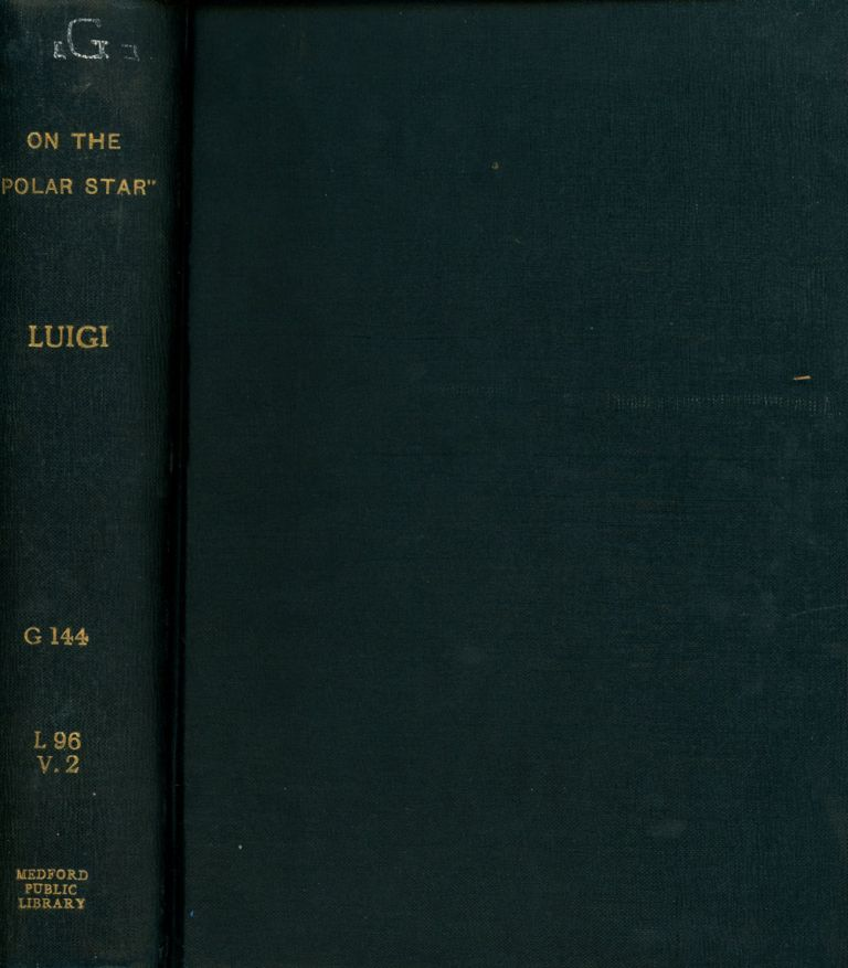 On the 'Polar Star' in the Arctic Sea, Volume II ONLY. Luigi Amedeo, William Le Queux.