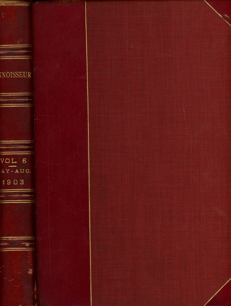 The Connoisseur, A Magazine for Collectors, May-August 1903, Bound in One Volume. J. T. Herbert Bailey, Archibald Sparke Steuart Erskine, Cyril Davenport.