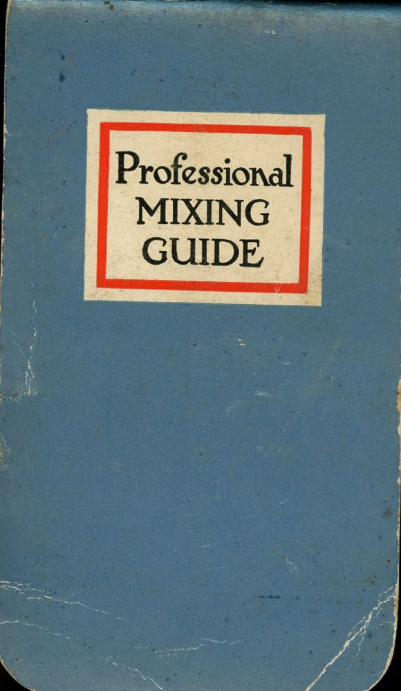 Professional Mixing Guide, Contains a Full and Complete List of Recognized and Accepted Standard Formulas for Mixed Drinks. Angostura-Wupperman Corporation.