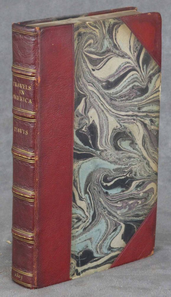 Travels of Four Years and a Half in the United States of America; During 1798, 1799, 1800, 1801, and 1802. Dedicated by Permission to Thomas Jefferson, President of the United States. John Davis.