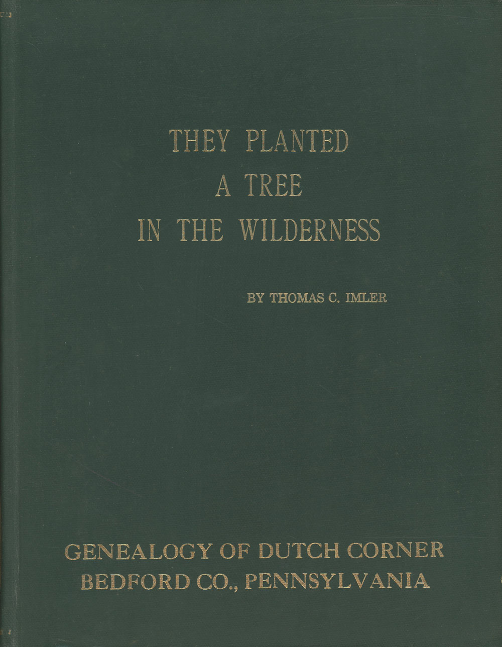 62f809a85 Details about Thomas C Imler / They Planted Tree in the Wilderness  Genealogy of Dutch 1st 1983