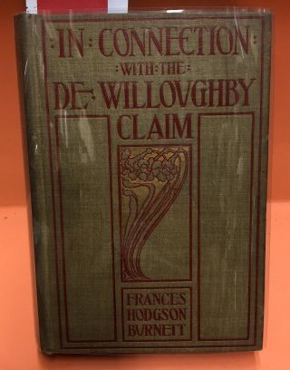 In Connection with the De Willoughby Claim. Frances Hodgson Burnett