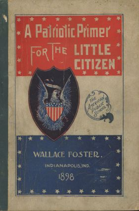 A Patriotic Primer for the Little Citizen: An Auxiliary in...