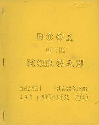 Book of the Morgan: Anzani, Blackburne, J.A.P. Matchless Ford...