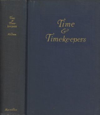 Time and Timekeepers, including The History, Construction, Care and accuracy...