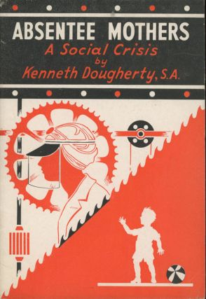 Absentee Mothers: A Social Crisis. Kenneth Dougherty