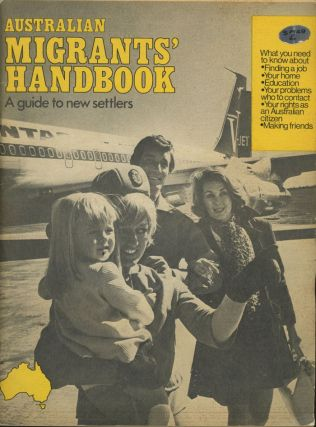 Australian Migrants' Handbook: A Guide to New Settlers